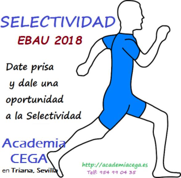 Selectividad EBAU 2018 en Sevilla. Academia CEGA en Triana Sevilla.